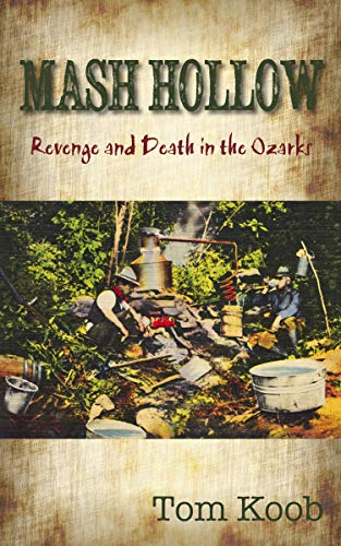 Mash Hollow: Revenge and Death in the - Lodge Oak Mountain