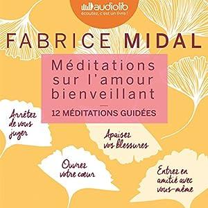 Méditations sur l'amour bienveillant | Livre audio