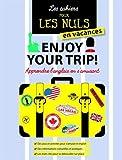 Enjoy your trip ! : Apprendre l'anglais en s'amusant