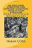 AB Surecinde Turkiyede Ozel Guvenlik Hizmetleri Yapisi Ve Uyum Sorunlari, Hakan Cora, 1490523030