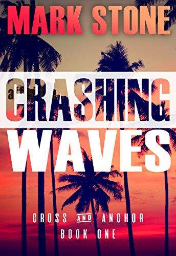 (Crashing Waves (Cross and Anchor Suspense Series Book 1))