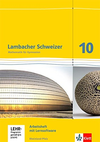 Lambacher Schweizer Mathematik 10. Ausgabe Rheinland-Pfalz: Arbeitsheft plus Lösungsheft und Lernsoftware Klasse 10 (Lambacher Schweizer. Ausgabe für Rheinland-Pfalz ab 2012)