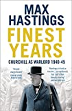 The Finest Years: Winston Churchill as Warlord 1940-45