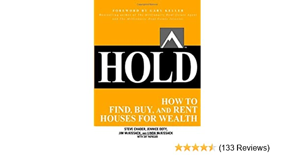 Hold How To Find Buy And Rent Houses For Wealth By Gary Keller 1