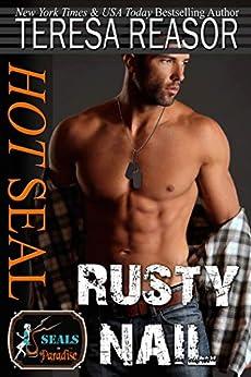 Hot SEAL, Rusty Nail (SEALs In Paradise  ) by [Reasor, Teresa, Authors,  Paradise  ]