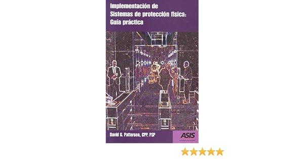 Implementación De Sistemas De Protección Física: Guía ...