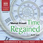 Time Regained: Remembrance of Things Past, Volume 7 Audiobook by Marcel Proust Narrated by Neville Jason