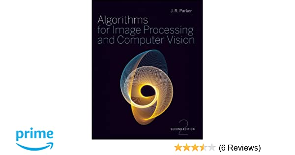 Algorithms for Image Processing and Computer Vision (2nd Edition)