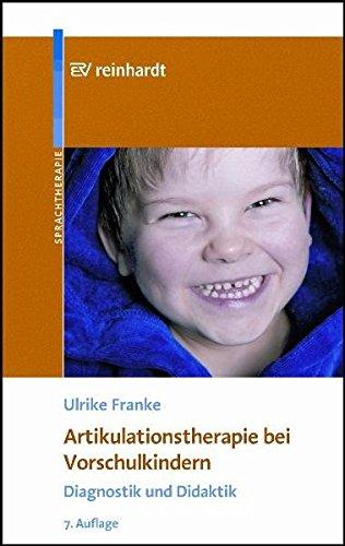 Artikulationstherapie bei Vorschulkindern: Diagnostik und Didaktik
