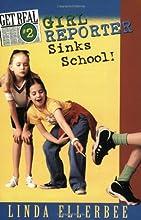 Girl Reporter Sinks School! (Get Real, No. 2)