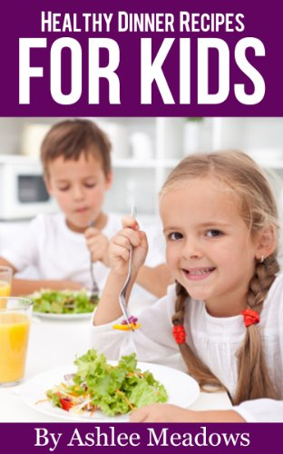 Healthy Dinner Recipes For Kids: Quick & Easy