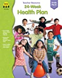 24 Week Health Plan, Grades PreK-K, Carson-Dellosa Publishing Staff, 1570295492