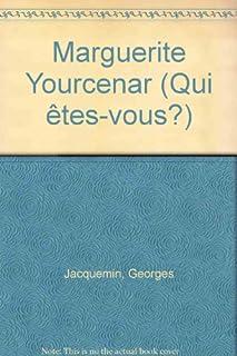 Marguerite Yourcenar : qui êtes-vous?, Jacquemin, Georges