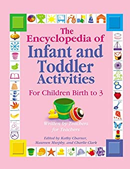 Amazon the encyclopedia of infant and toddler activities for the encyclopedia of infant and toddler activities for children birth to 3 by charner fandeluxe Choice Image