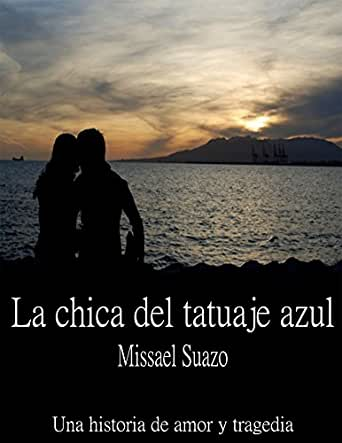 La chica del tatuaje azul eBook: Pimentel, Missael Osiris Suazo ...