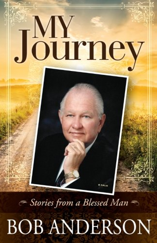 My Journey: Stories from a Blessed Man PDF