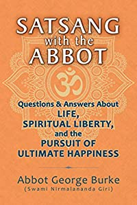 Satsang With The Abbot by Abbot George  Burke (Swami Nirmalananda Giri) ebook deal