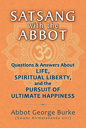 Satsang with the abbot questions answers about life spiritual satsang with the abbot questions answers about life spiritual liberty and the fandeluxe Gallery