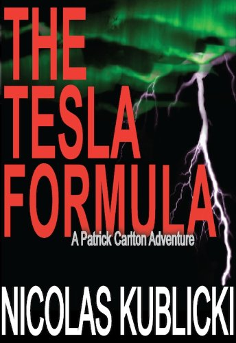 The tesla formula a patrick carlton adventure book 2 kindle the tesla formula a patrick carlton adventure book 2 by kublicki nicolas fandeluxe Choice Image