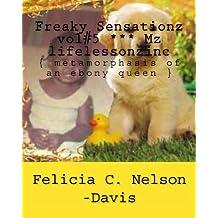Freaky Sensationz vol#5 *** Mz lifelessonzinc