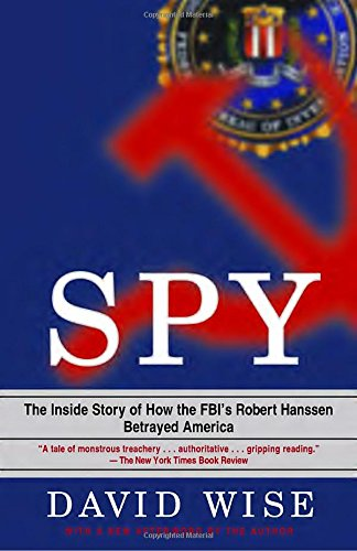 Spy: The Inside Story of How the FBI's Robert Hanssen Betrayed - Shop Philly Spy