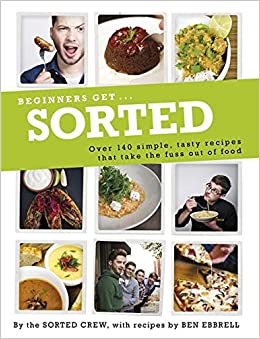 Beginners get sorted over 140 simple tasty recipes that sorted over 140 simple tasty recipes that take the fuss out of food amazon ben ebbrell barry taylor 8601234590521 books forumfinder Image collections