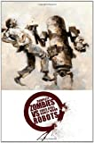 zombies vs robots complete - Complete Zombies Vs. Robots by Ryall, Chris [IDW Publishing,2008] (Paperback)