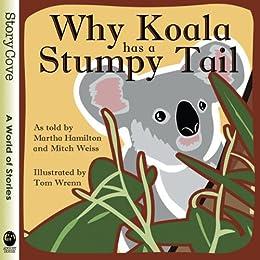 Why Koala Has a Stumpy Tail (Story Cove) by [Hamilton, Martha]