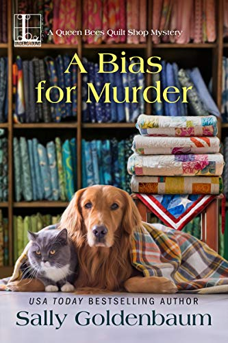 A Bias for Murder (Queen Bees Quilt Shop Book 3) by [Goldenbaum, Sally]