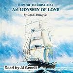 Report to Briselda: An Odyssey of Love | Don E. Peavy Sr.