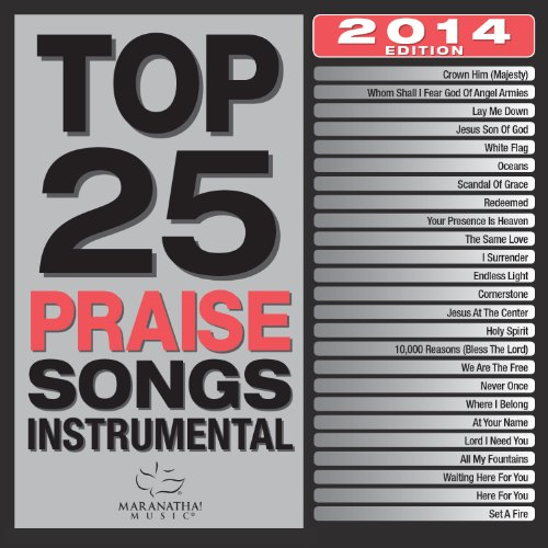 Top 25 Praise Songs Instrumental 2014 by Capitol Christian Distribution