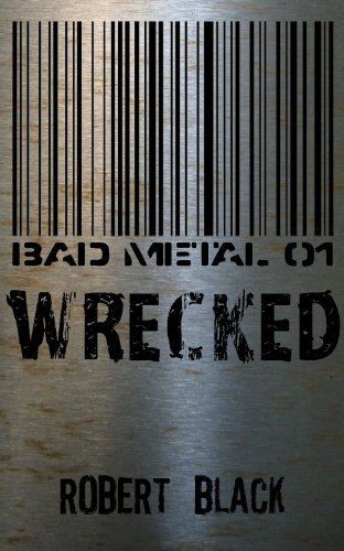 Bad Metal 01: Wrecked ()