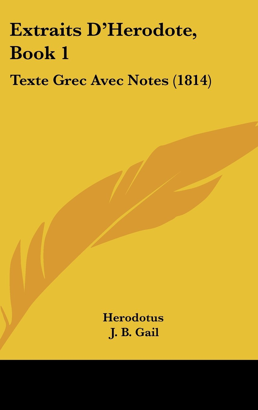 Download Extraits D'Herodote, Book 1: Texte Grec Avec Notes (1814) (French Edition) pdf epub