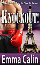 Knockout! A Passionate Police Romance (Passion Patrol - Hot Cops. Hot Crime. Hot Romance. Book 1)