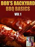 williamson bbq sauce - BBQ Recipes -- Bob's Backyard BBQ Basics Vol 1