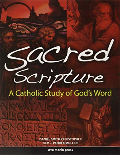 Sacred Scripture: A Catholic Study of God's Word