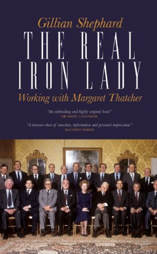 The Real Iron Lady: Working with Margaret Thatcher