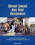 img - for Street smart haz mat response: A common-sense approach to handling hazardous materials emergencies book / textbook / text book