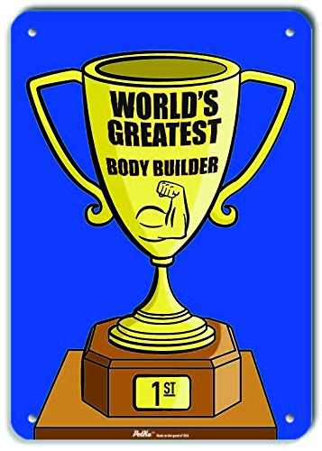 Trophy Blue PetKa Signs and Graphics PKWG-0254-NA/_Worlds Greatest Body Builder Aluminum Sign 10 x 14