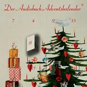 Der Audiobuch-Adventskalender. Es war zur lieben Weihnachtszeit Hörbuch