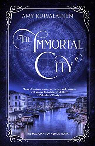 The Immortal City (The Magicians of Venice Book 1)