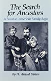 The Search for Ancestors : A Swedish-American Family Saga, Barton, H. Arnold, 0809308932