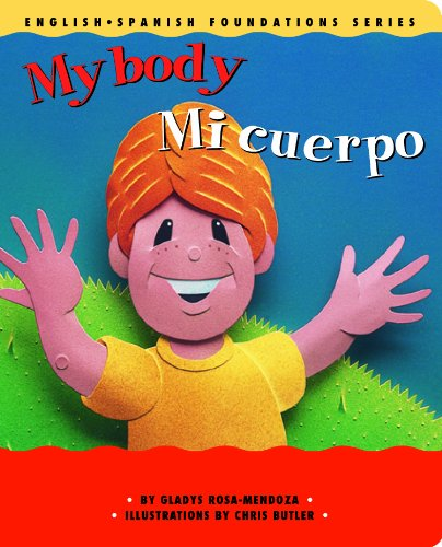 Books : My Body / Mi cuerpo (English and Spanish Foundations Series) (Bilingual) (Dual Language) (Pre-K and Kindergarten)