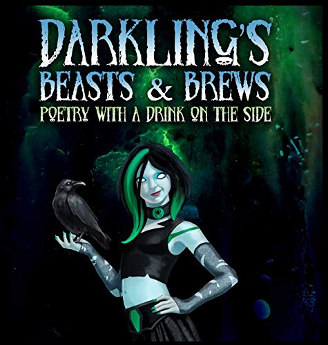- Darkling's Beasts and Brews: Poetry with a Drink on the Side
