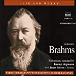 Life & Works - Johannes Brahms | Jeremy Siepmann