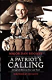 A Patriot's Calling: Living Life Between Fear and Faith by Dan Rooney (2012) Paperback