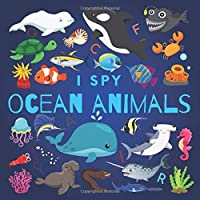 I Spy Ocean Animals: A Fun Guessing Game Picture Book for Kids Ages 2-5, Toddlers and Kindergartners ( Picture Puzzle Book for Kids ) (I Spy Books for Kids)