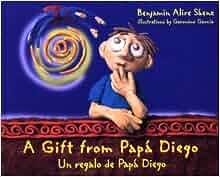 Gift from Papá Diego / Un regalo de papá Diego: Benjamin Alire
