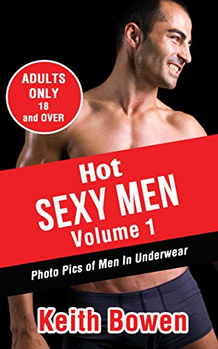 Hot Sexy Men Volume 1: Photo Pics of MenIn (Underwear Photo)