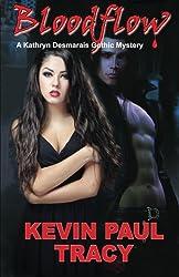 Bloodflow: A Kathryn Desmarais Gothic Mystery (Volume 1)